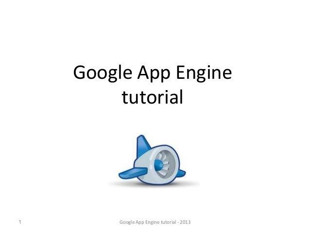 Google App Engine tutorial  1  Google App Engine tutorial - 2013