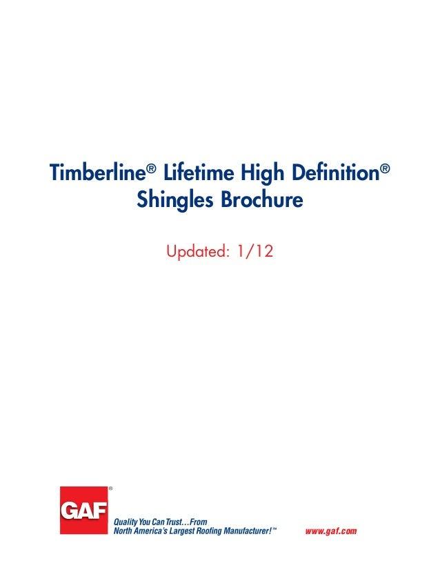 Updated: 1/12 www.gaf.com Timberline® Lifetime High Definition® Shingles Brochure