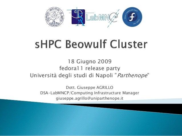 """18 Giugno 2009 fedora11 release party Università degli studi di Napoli """"Parthenope"""" Dott. Giuseppe AGRILLO DSA-LabMNCP/Com..."""