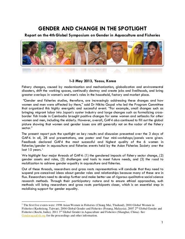 GENDER AND CHANGE IN THE SPOTLIGHT Report on the 4th Global Symposium on Gender in Aquaculture and Fisheries 1-3 May 2013,...