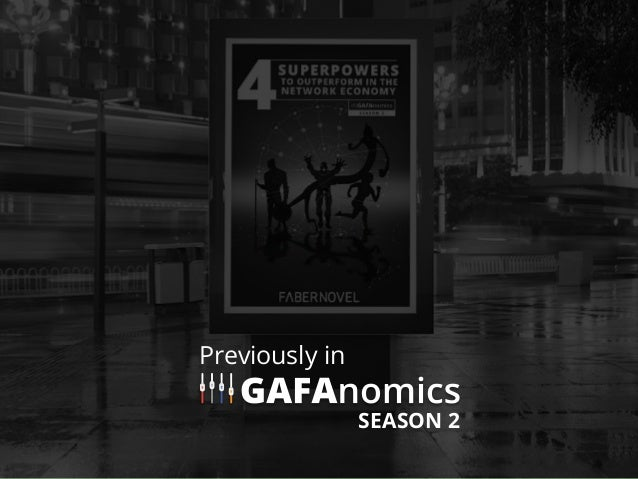 GAFAnomics: Using APIs to gain unfair competitive advantage in the network economy Slide 2
