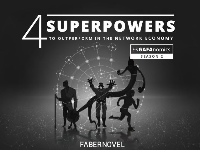GAFANOMICS Season 2: 4 superpowers to outperform in the Network Economy