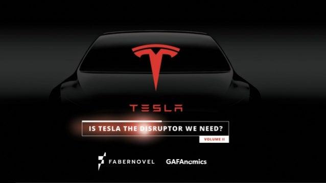 GAFAnomics Tesla Volume 2 -  Is Tesla the disruptor we need?