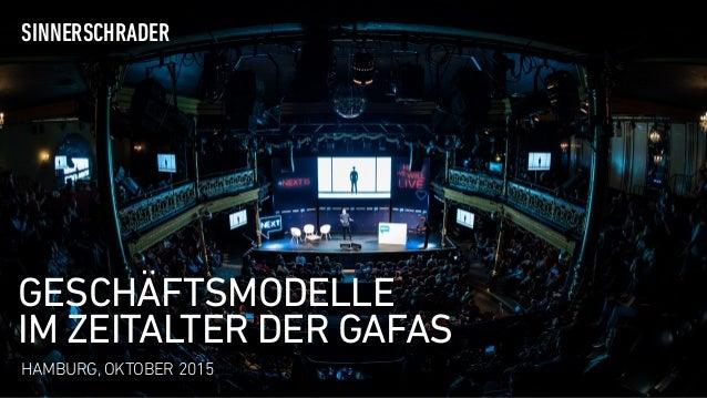 E-COMMERCE UPDATE SINNERSCHRADER HAMBURG, OKTOBER 2015 GESCHÄFTSMODELLE  IM ZEITALTER DER GAFAS SINNERSCHRADER HAMBURG, O...