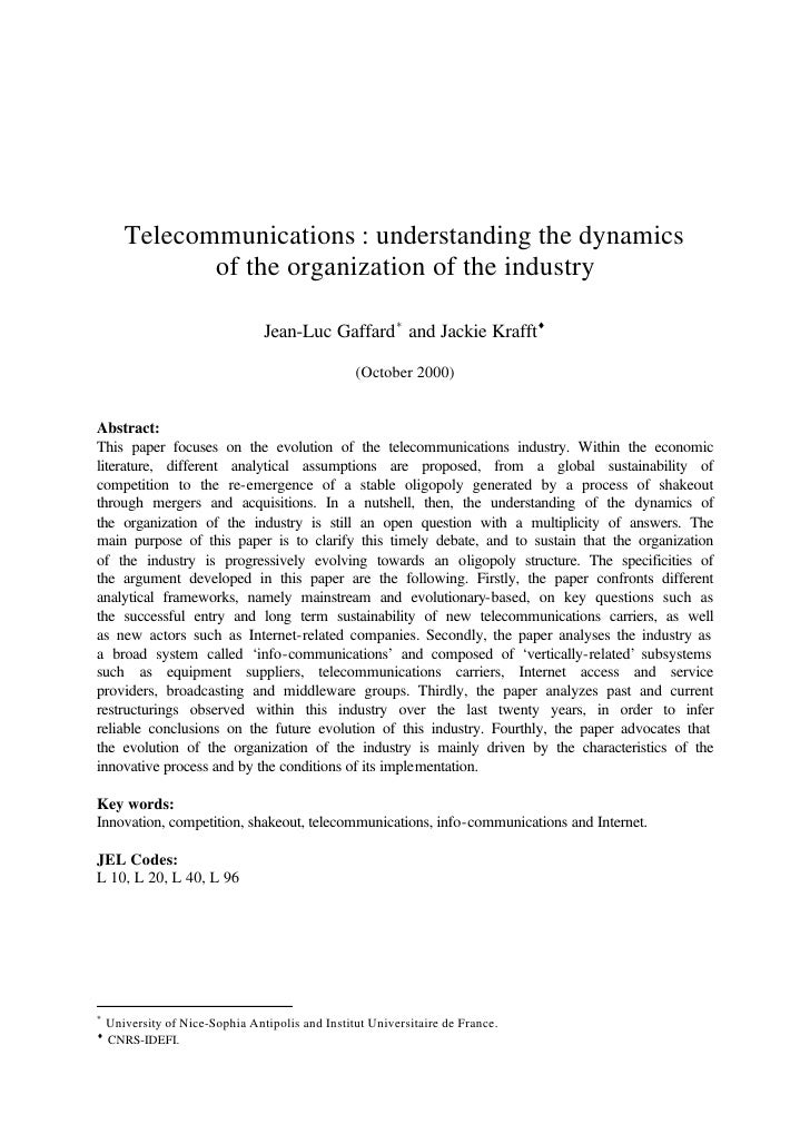 Telecommunications : understanding the dynamics              of the organization of the industry                          ...