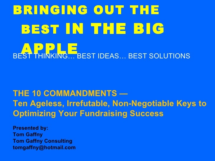 BRINGING OUT THE BEST  IN THE BIG APPLE <ul><li>BEST THINKING… BEST IDEAS… BEST SOLUTIONS </li></ul>THE 10 COMMANDMENTS — ...