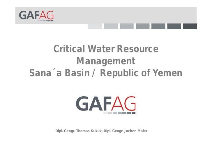Critical Water Resource           Management Sana´a Basin / Republic of Yemen          Dipl.-Geogr. Thomas Kukuk, Dipl.-Ge...