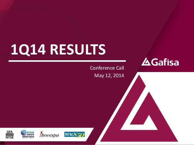 1Q14 RESULTS Conference Call May 12, 2014