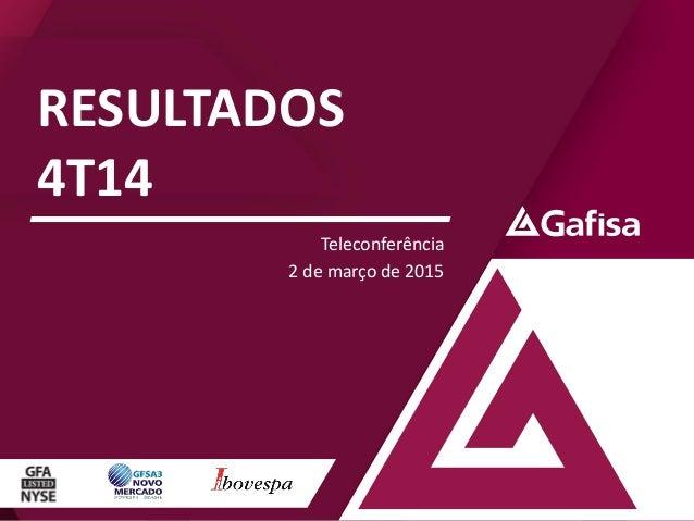 RESULTADOS 4T14 Teleconferência 2 de março de 2015