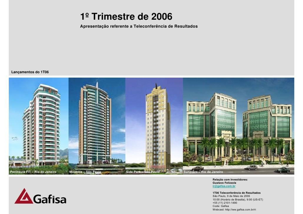 1º Trimestre de 2006                                         Apresentação referente a Teleconferência de Resultados     La...