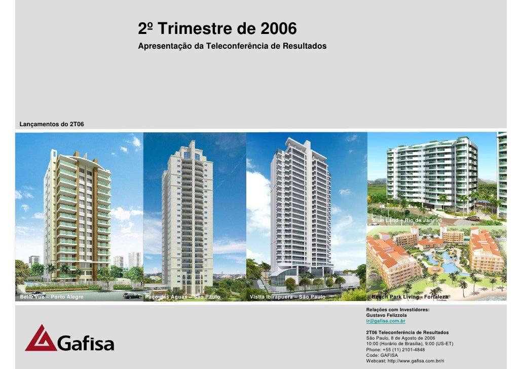 2º Trimestre de 2006                            Apresentação da Teleconferência de Resultados     Lançamentos do 2T06     ...