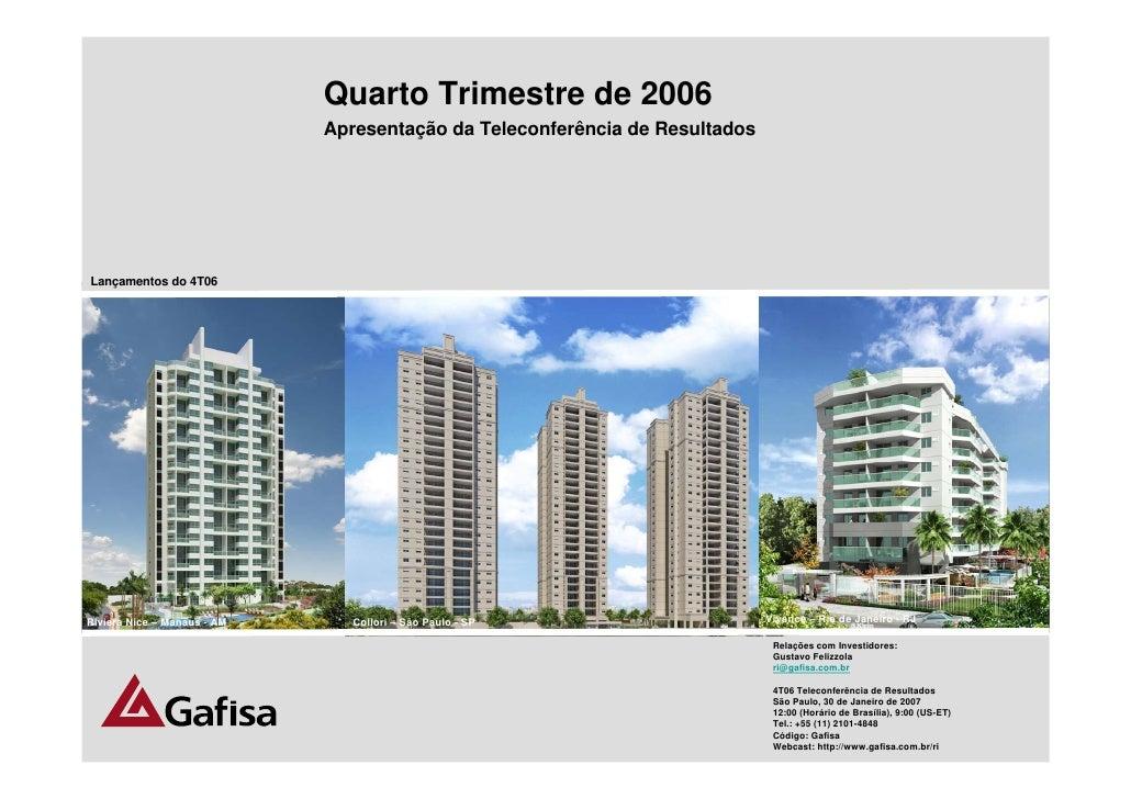 Quarto Trimestre de 2006                              Apresentação da Teleconferência de Resultados     Lançamentos do 4T0...