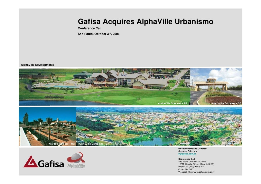 Gafisa Acquires AlphaVille Urbanismo                                            Conference Call                           ...