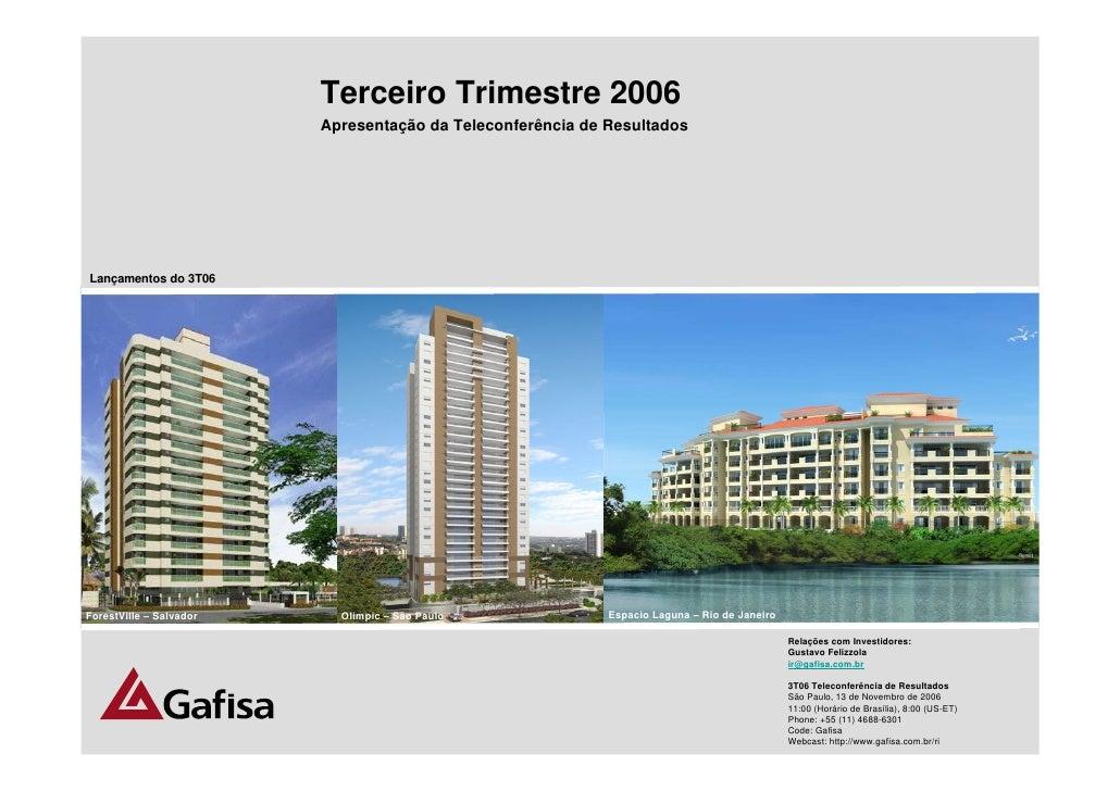 Terceiro Trimestre 2006                          Apresentação da Teleconferência de Resultados     Lançamentos do 3T06    ...