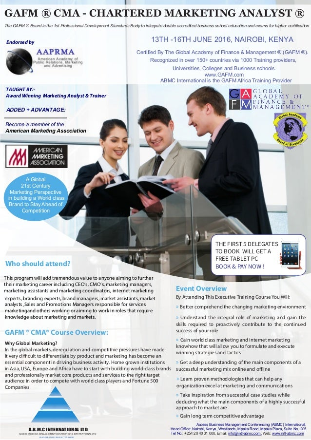 THE FIRST 5 DELEGATES TO BOOK WILL GET A FREE TABLET PC BOOK & PAY NOW ! GAFM ® CMA - CHARTERED MARKETING ANALYST ® The GA...