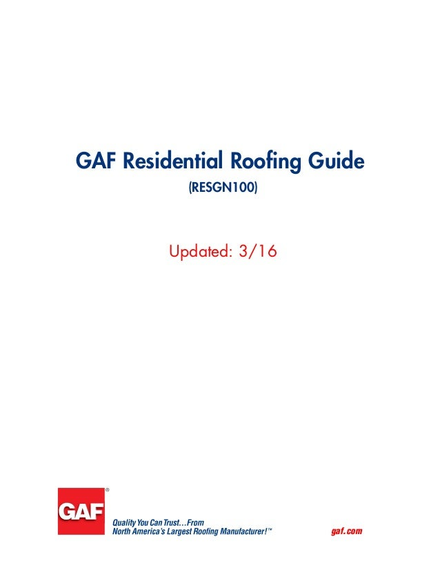 gaf.com GAF Residential Roofing Guide (RESGN100) Updated: 3/16