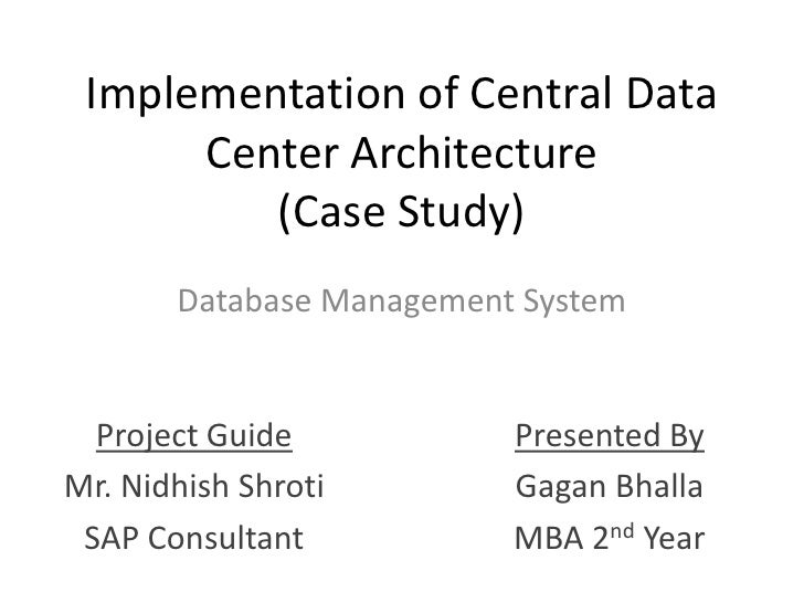 Implementation of Central Data Center Architecture(Case Study)<br />Database Management System<br />Project Guide<br />Mr....