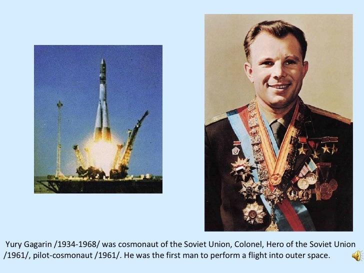 Yury Gagarin /1934-1968/ was cosmonaut of the Soviet Union, Colonel, Hero of the Soviet Union /1961/, pilot-cosmonaut /196...