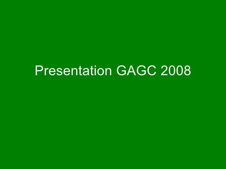 Presentation GAGC 2008