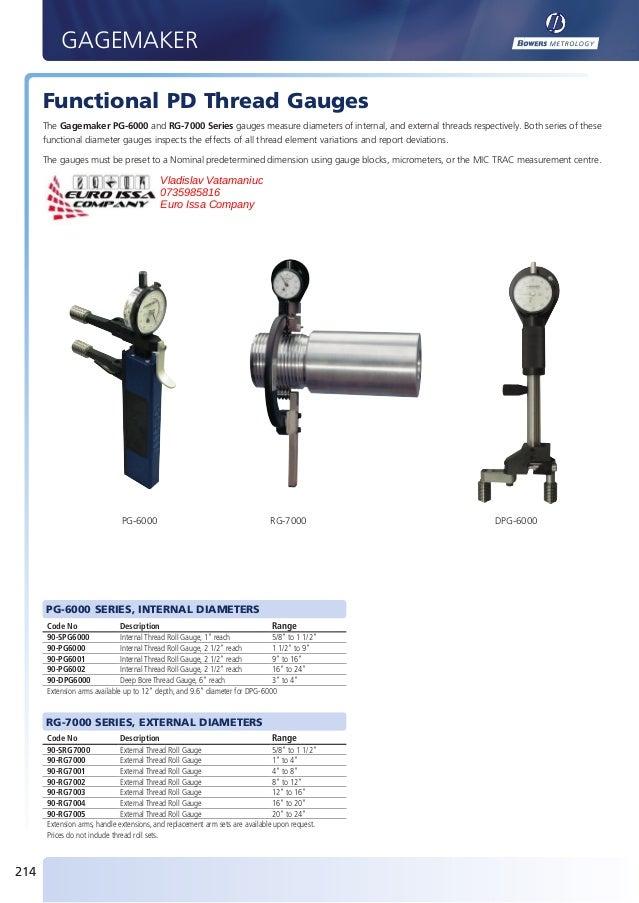 GAGEMAKER        Functional PD Thread Gauges        The Gagemaker PG-6000 and RG-7000 Series gauges measure diameters of i...
