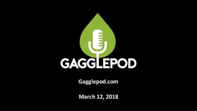 Gagglepod.com March 12, 2018