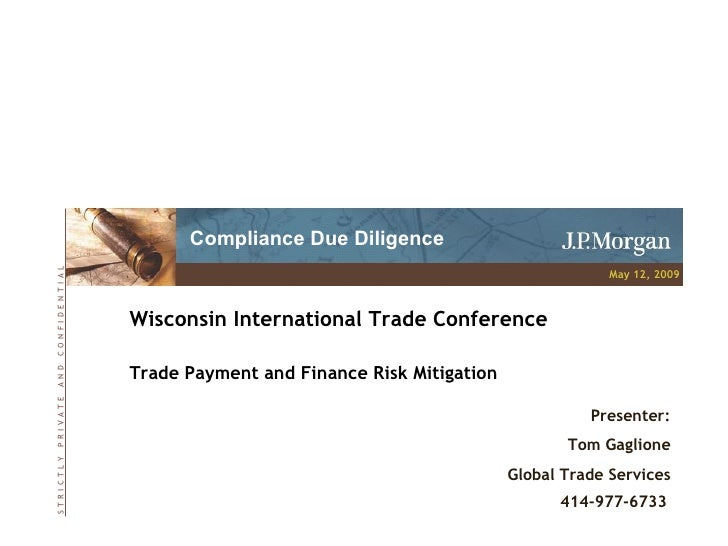 Wisconsin International Trade Conference Trade Payment and Finance Risk Mitigation S   T   R   I   C   T   L   Y       P  ...