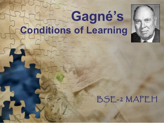 Gagné'sConditions of Learning               BSE-2 MAPEH
