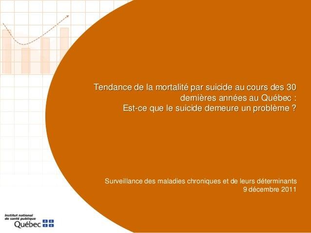 Tendance de la mortalité par suicide au cours des 30dernières années au Québec :Est-ce que le suicide demeure un problème ...