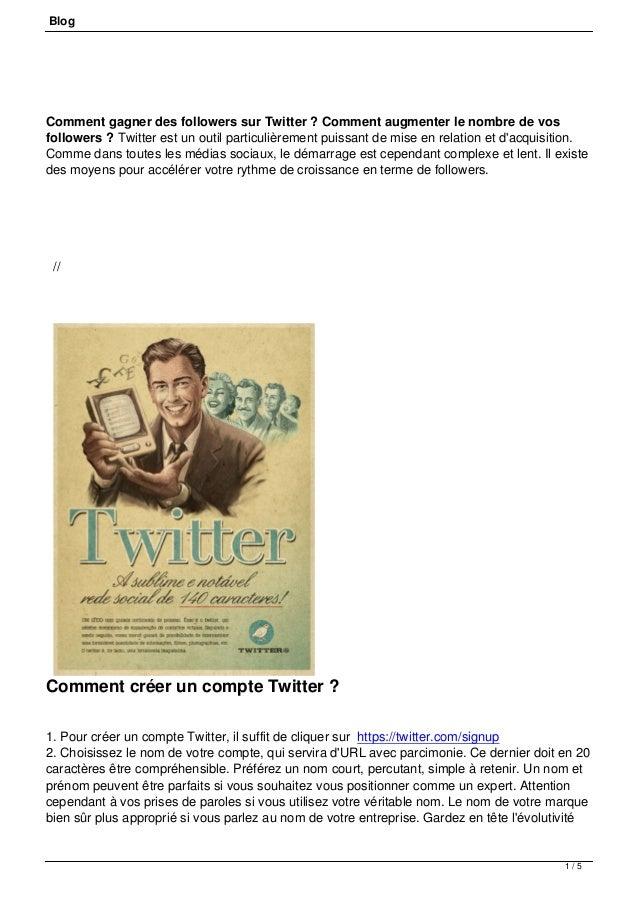 BlogComment gagner des followers sur Twitter ? Comment augmenter le nombre de vosfollowers ? Twitter est un outil particul...