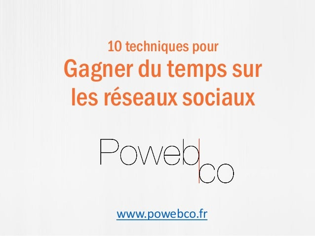 10 techniques pour Gagner du temps sur les réseaux sociaux www.powebco.fr