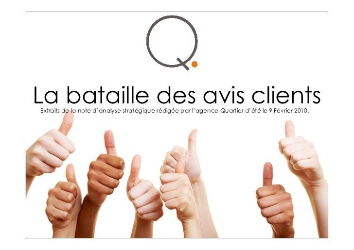 La bataille des avis clientsExtraits de la note d'analyse stratégique rédigée par l'agence Quartier d'été le 9 Février 2010.