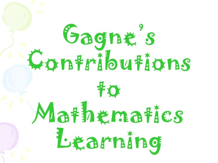 Gagne's Contributions to Mathematics Learning