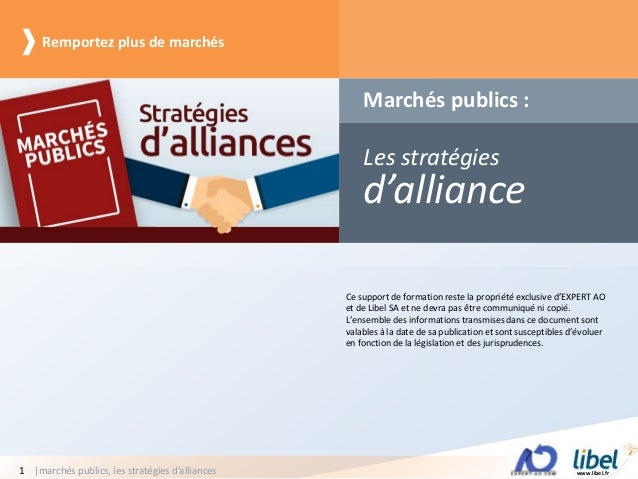 www.libel.fr|marchés publics, les stratégies d'alliances1 Marchés publics : Remportez plus de marchés Les stratégies d'all...