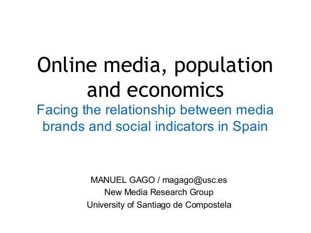 Online media, population and economics Facing the relationship between media brands and social indicators in Spain MANUEL ...