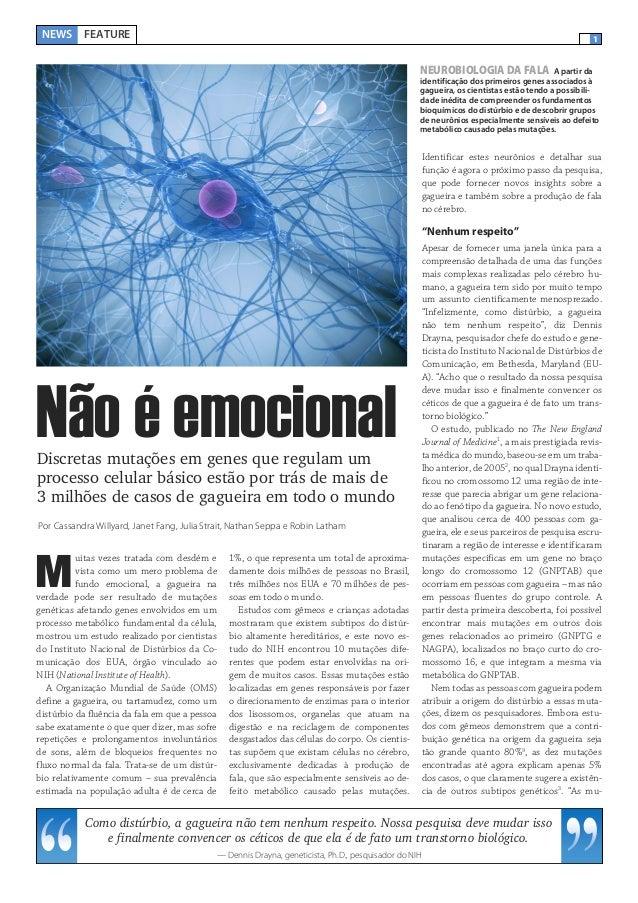 NEWS FEATURE  1  NEUROBIOLOGIA DA FALA  A partir da identificação dos primeiros genes associados à gagueira, os cientistas...