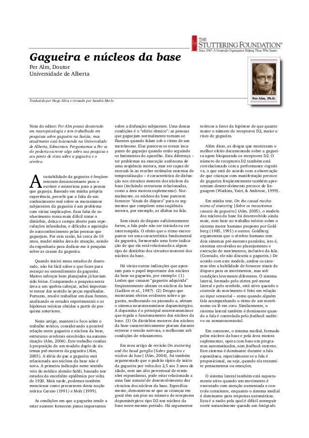 Gagueira e núcleos da base Per Alm, Doutor Universidade de Alberta Traduzido por Hugo Silva e revisado por Sandra Merlo No...