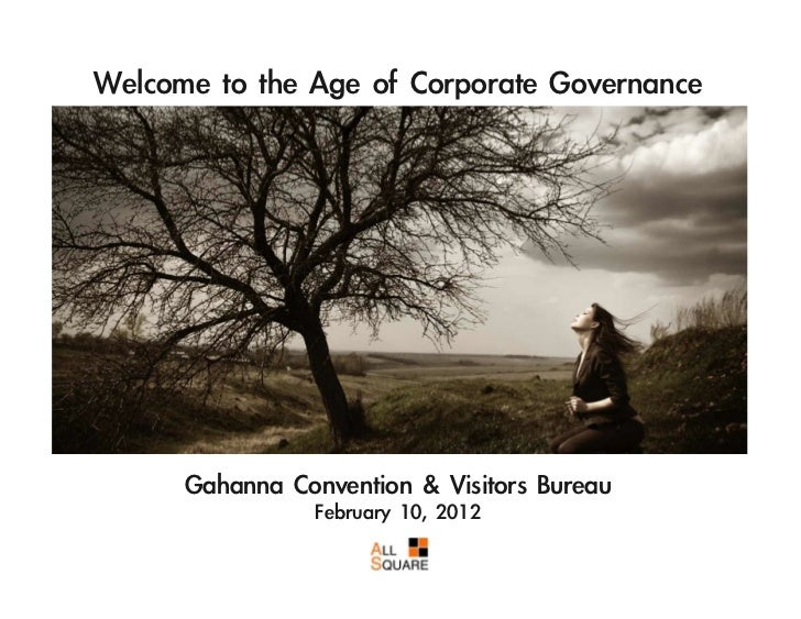 Welcome to the Age of Corporate Governance       Gahanna Convention & Visitors Bureau                   February...