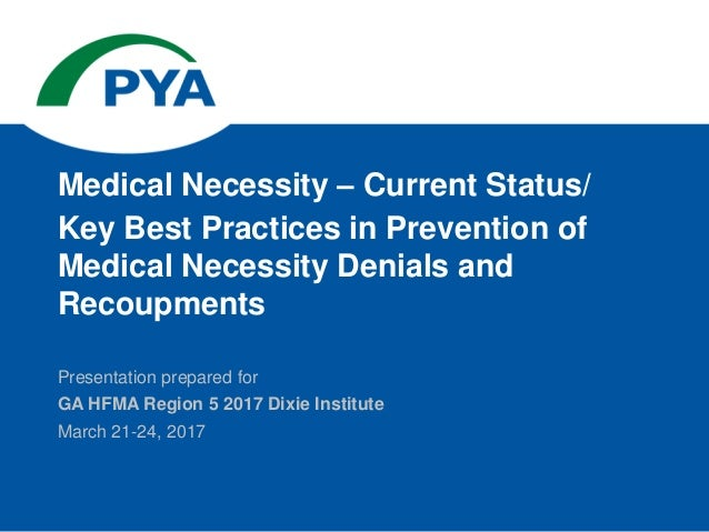 Medical necessity current statuskey best practices in prevention of presentation prepared for ga hfma region 5 2017 dixie institute march 21 24 spiritdancerdesigns Images