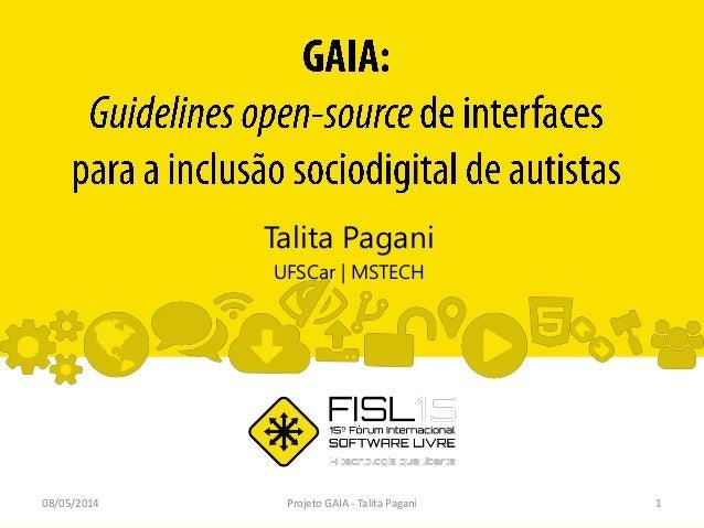 Talita Pagani UFSCar | MSTECH 08/05/2014 Projeto GAIA - Talita Pagani 1