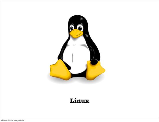 4 sendo documentadas Linux sábado, 29 de março de 14