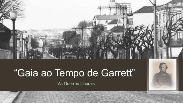 """""""Gaia ao Tempo de Garrett"""" As Guerras Liberais"""