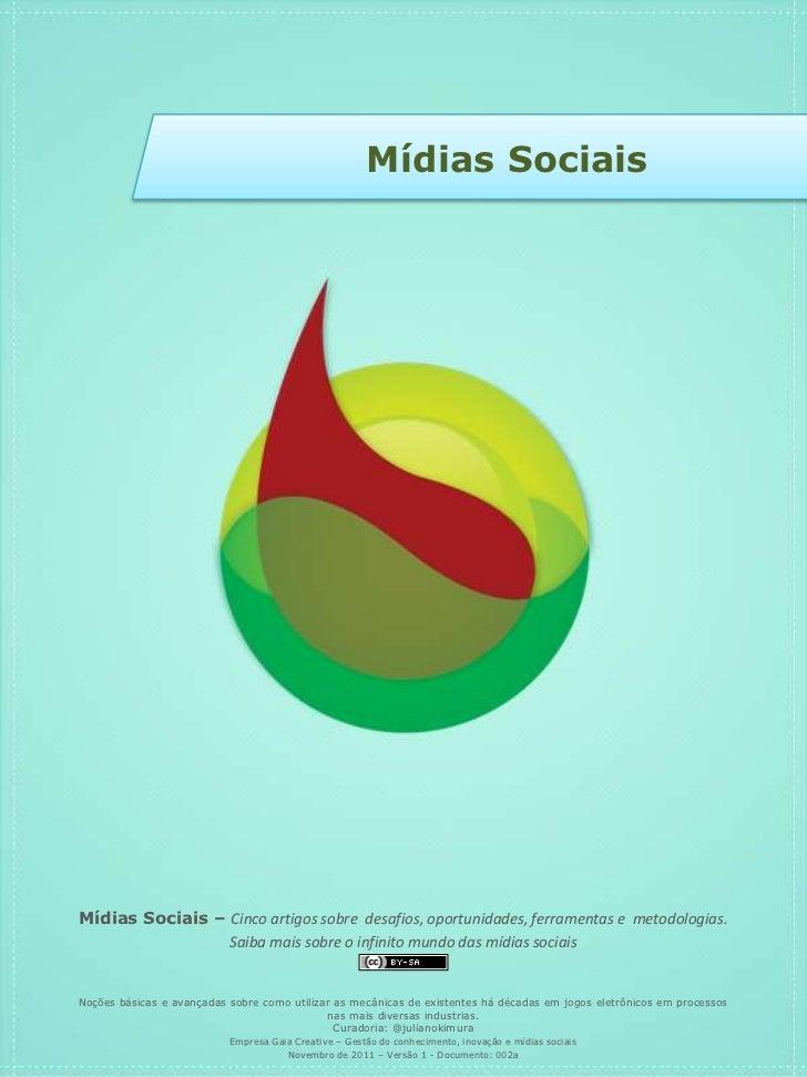 Mídias SociaisMídias Sociais – Cinco artigos sobre desafios, oportunidades, ferramentas e metodologias.                 Sa...