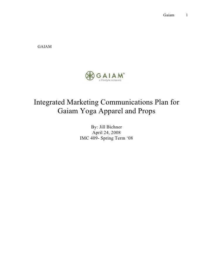 Gaiam   1      GAIAM     Integrated Marketing Communications Plan for         Gaiam Yoga Apparel and Props                ...