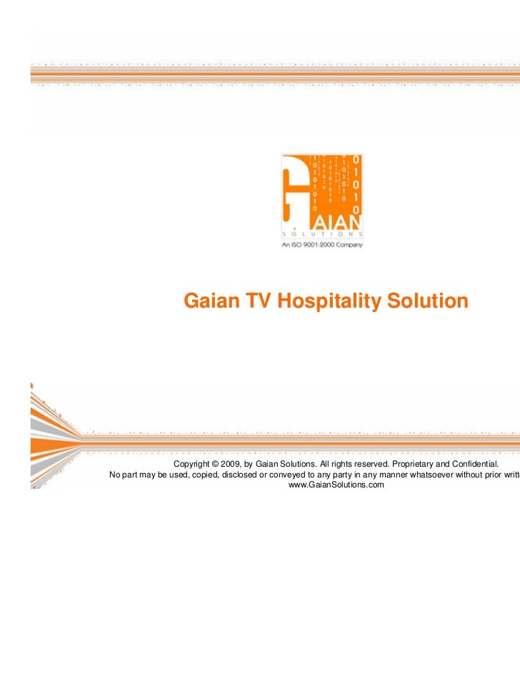 Gaian TV Hospitality Solution                Copyright © 2009, by Gaian Solutions. All rights reserved. Proprietary and Co...