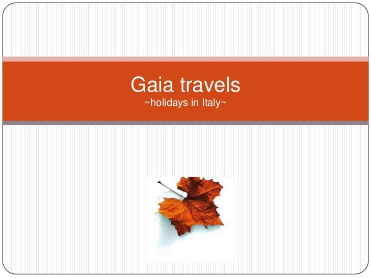 Gaia travels ~holidays in Italy~