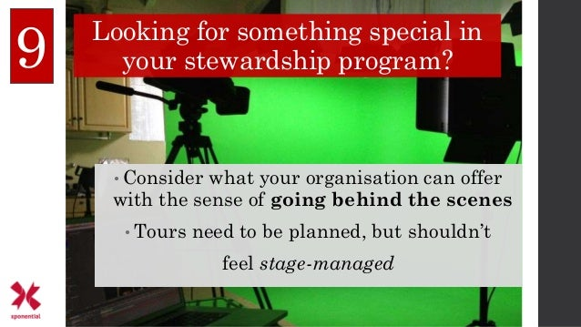 9 Looking for something special in your stewardship program? • Consider what your organisation can offer with the sense of...