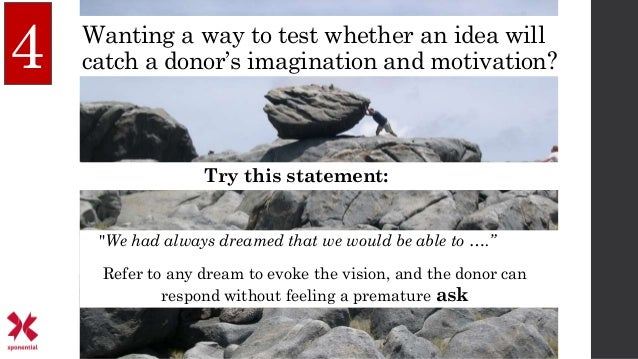 """Try this statement: 4 """"We had always dreamed that we would be able to …."""" Refer to any dream to evoke the vision, and the ..."""