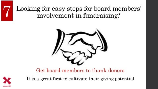 Looking for easy steps for board members' involvement in fundraising? Get board members to thank donors It is a great firs...