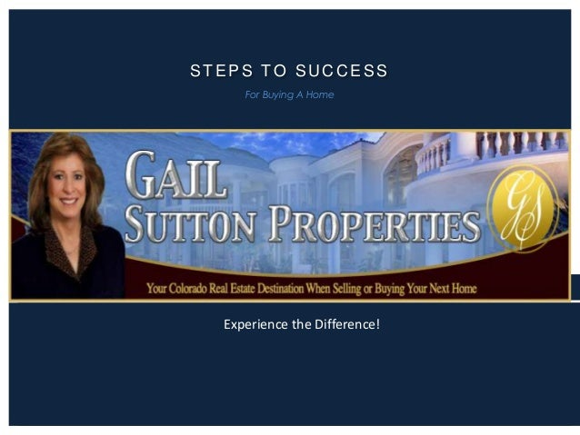 STEPS TO SUCCESS For Buying A Home  Experience the Difference!