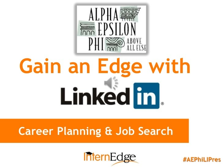 Gain an Edge withCareer Planning & Job Search                               #AEPhiLIPres